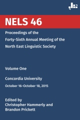 NELS 46: Proceedings of the Forty-Sixth Annual Meeting of the North East Linguistic Society: Volume 1