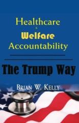 Healthcare & Welfare Accountability The Trump Way