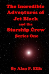 The Incredible Adventures of Jet Black and the Starship Crew