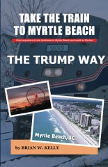 Take the Train to Myrtle Beach The Trump Way