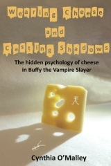 Wearing Cheese and Casting Shadows