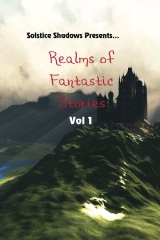 Realms of Fantastic Stories Vol. 1