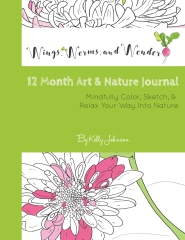 Wings, Worms, and Wonder 12 Month Art & Nature Journal