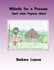 Whistle for a Possum (and other Papuan tales)
