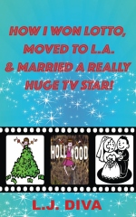 How I Won Lotto, Moved To L.A. & Married A Really Huge TV Star!