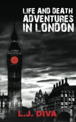 Life and Death Adventures in London