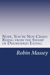 Nope, You're Not Crazy: Rising from the Swamp of Disordered Eating