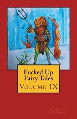 Fucked Up Fairy Tales Vol 9