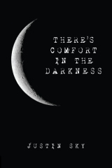 There's Comfort in the Darkness