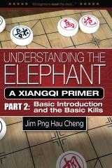 Understanding the Elephant: A Xiangqi Primer Part 2