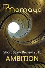 Momaya Short Story Review 2016 - Ambition