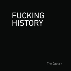 Fucking History