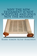 Why the New Testament is not Scripture and Jesus not the Messiah