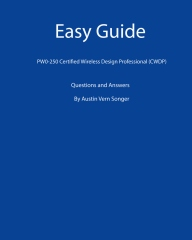 Easy Guide:  PW0-250 Certified Wireless Design Professional (CWDP)