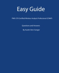 Easy Guide:  PW0-270 Certified Wireless Analysis Professional (CWAP)