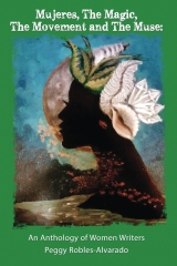 Mujeres, The Magic, The Movement and The Muse: An Anthology of Women Writers