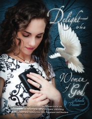 Delight to Be a Woman of God (MV best seller Bible study guide/devotion workbook on drawing near to God, acceptance, dating, loving well, armor of God, spiritual warfare, battlefield of the mind, Jesus calling, overcoming fear, depression, strongholds)