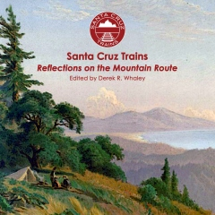 Santa Cruz Trains: Reflections on the Mountain Route