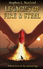Legacies of Fire and Steel