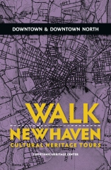 Walk New Haven : Downtown & Downtown North