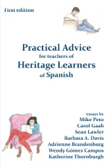 Practical Advice for Teachers of Heritage Learners of Spanish