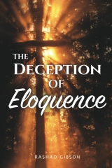 The Deception of Eloquence