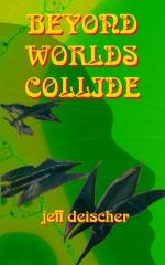 Beyond Worlds Collide