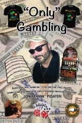 """""""Only"""" Gambling"""