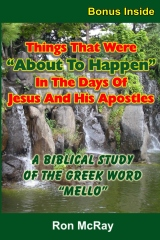 """Things That Were """"About To Happen"""" In The Days Of Jesus And His Apostles"""