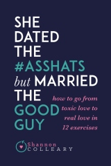 She Dated the Asshats, but Married the Good Guy