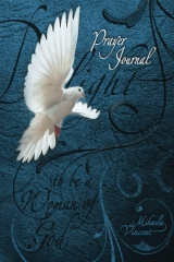 Delight to Be a Woman of God Prayer Journal (lined) (Quiet time devotion book to write in, war room tools for hearing God, walking in the Spirit, healing of the heart, forgiveness, freedom from strongholds, spiritual warfare finding true love, happiness)