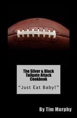 The Silver & Black Tailgate Attack Cookbook
