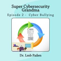 Super Cybersecurity Grandma - Episode 2 Cyberbullying