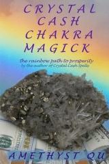 Crystal Cash Chakra Magick