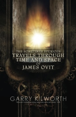 The Sometimes Spurious Travels Through Time and Space of James Ovit
