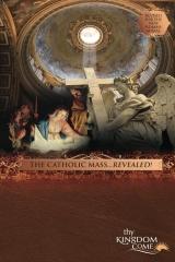 The Catholic Mass...Revealed!