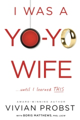I Was a Yo-Yo Wife...Until I Learned THIS