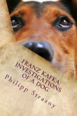 Franz Kafka: Investigations of a Dog