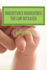 Inheritance Bequeathed. The Law Deceased.