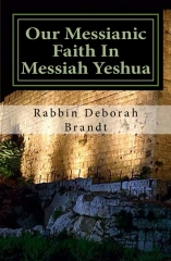 Our Messianic Faith In Messiah Yeshua