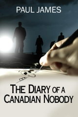 The Diary of a Canadian Nobody