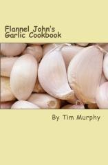 Flannel John's Garlic Cookbook