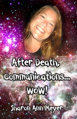 After Death, Communications...WOW!
