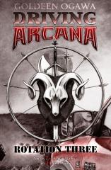 Driving Arcana: Rotation Three
