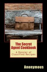 The Secret Agent Cookbook