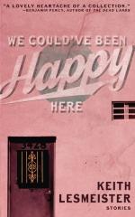 We Could've Been Happy Here