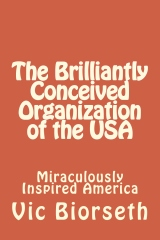 The Brilliantly Conceived Organization of the USA