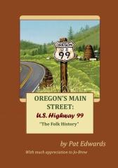 OREGON'S MAIN STREET: U.S. Highway 99