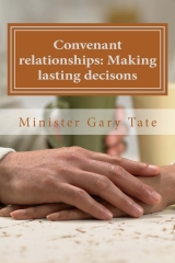 Convenant relationships: Making lasting decisons