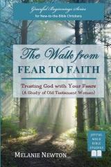 The Walk from Fear to Faith